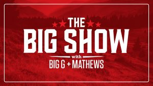 The BIG Show with Big G & Mathews