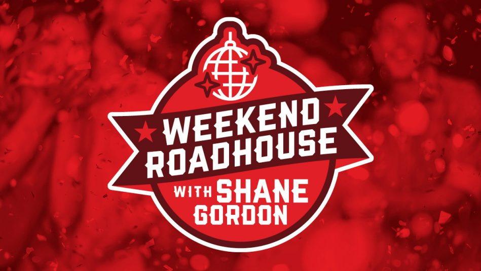 Weekend Roadhouse with Shane Gordon